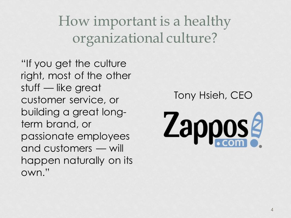 4 How important is a healthy organizational culture.