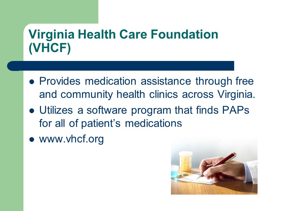 Virginia Health Care Foundation (VHCF) Provides medication assistance through free and community health clinics across Virginia.