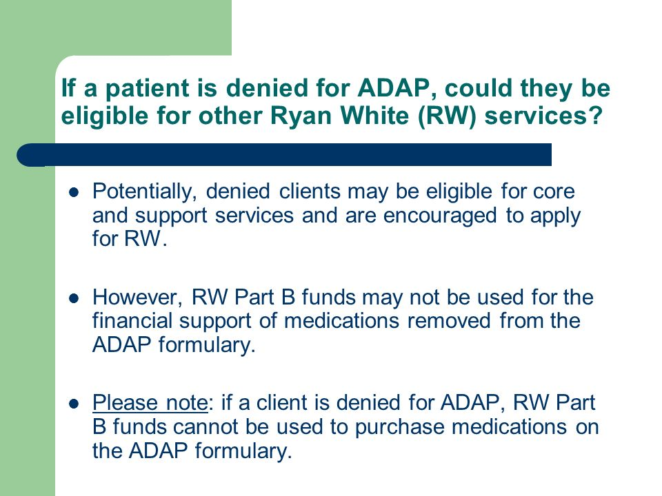 If a patient is denied for ADAP, could they be eligible for other Ryan White (RW) services.