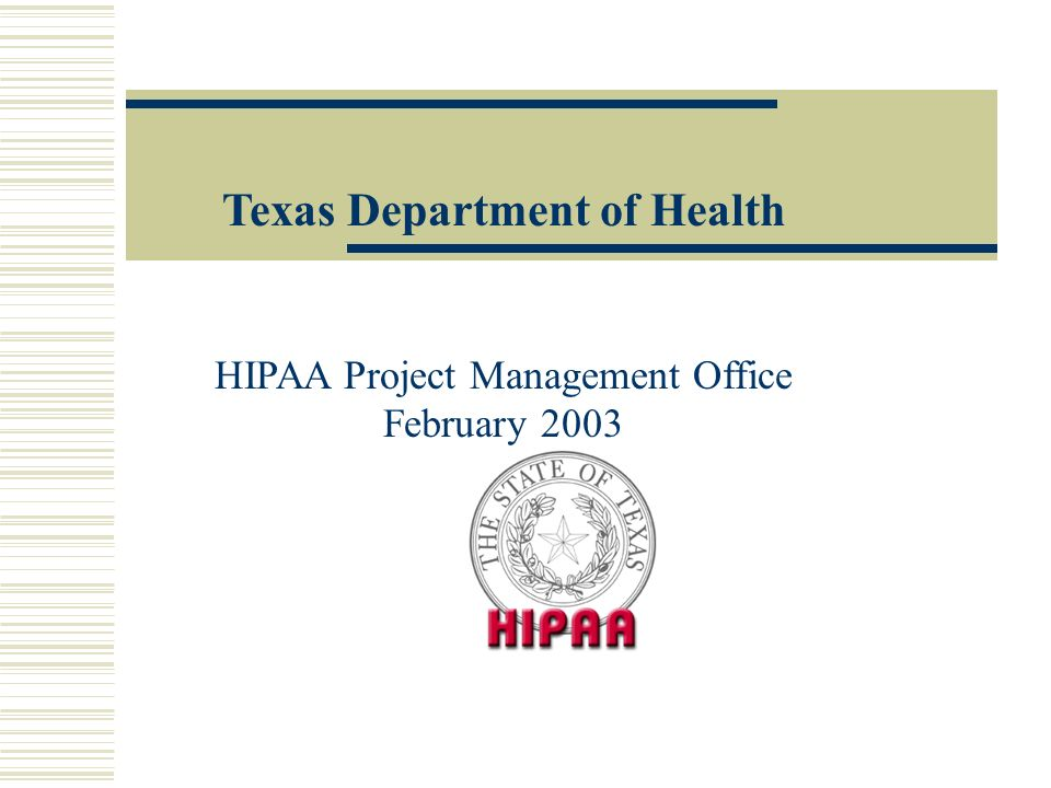 Texas Department of Health HIPAA Project Management Office February 2003