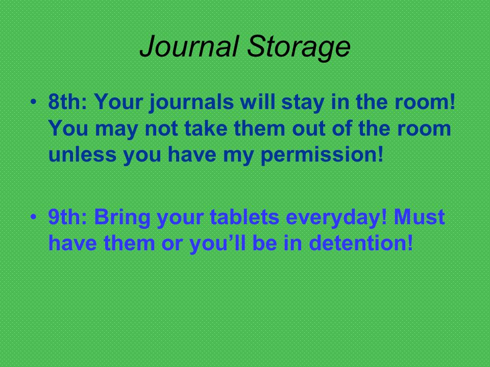 Journal Storage 8th: Your journals will stay in the room.