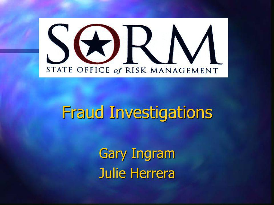 Fraud Investigations Gary Ingram Julie Herrera