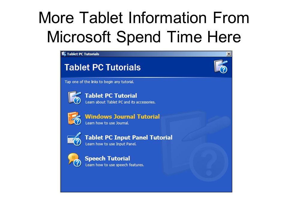 More Tablet Information From Microsoft Spend Time Here