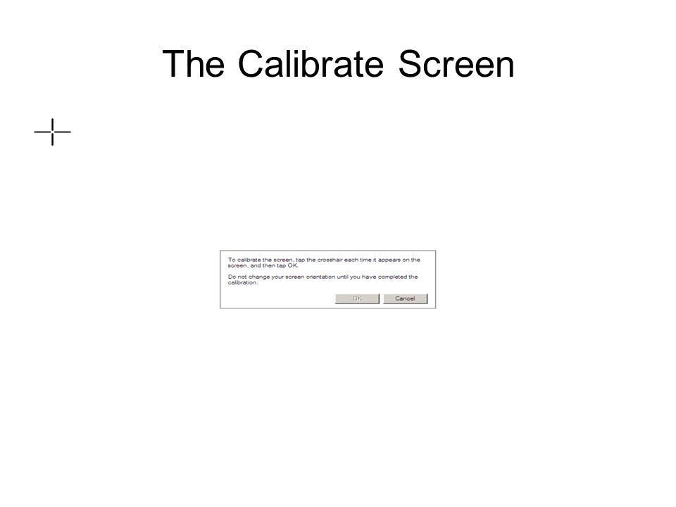 The Calibrate Screen
