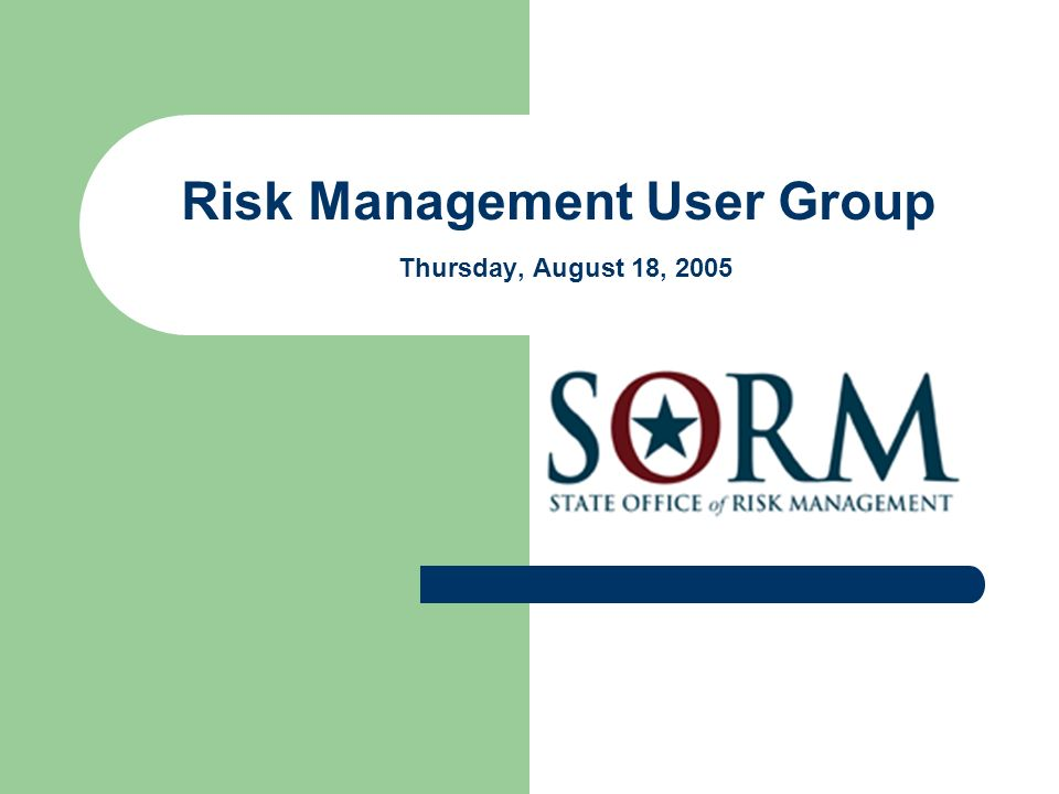 Risk Management User Group Thursday, August 18, 2005