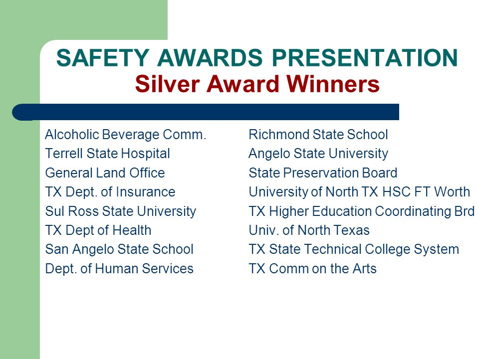 SAFETY AWARDS PRESENTATION Silver Award Winners Alcoholic Beverage Comm.