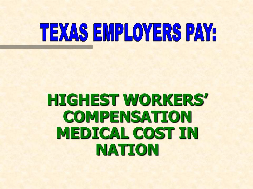 HIGHEST WORKERS COMPENSATION MEDICAL COST IN NATION