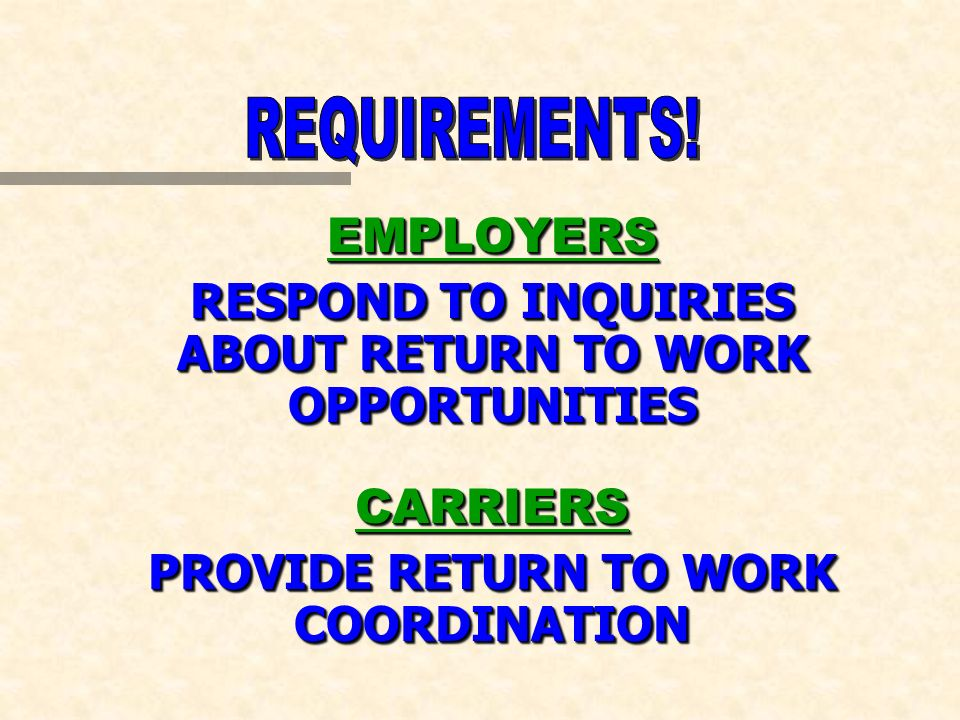 EMPLOYERS RESPOND TO INQUIRIES ABOUT RETURN TO WORK OPPORTUNITIES CARRIERS PROVIDE RETURN TO WORK COORDINATION EMPLOYERS RESPOND TO INQUIRIES ABOUT RE