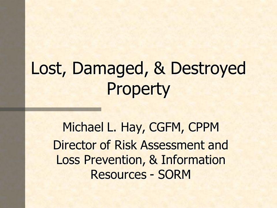 Lost, Damaged, & Destroyed Property Michael L.