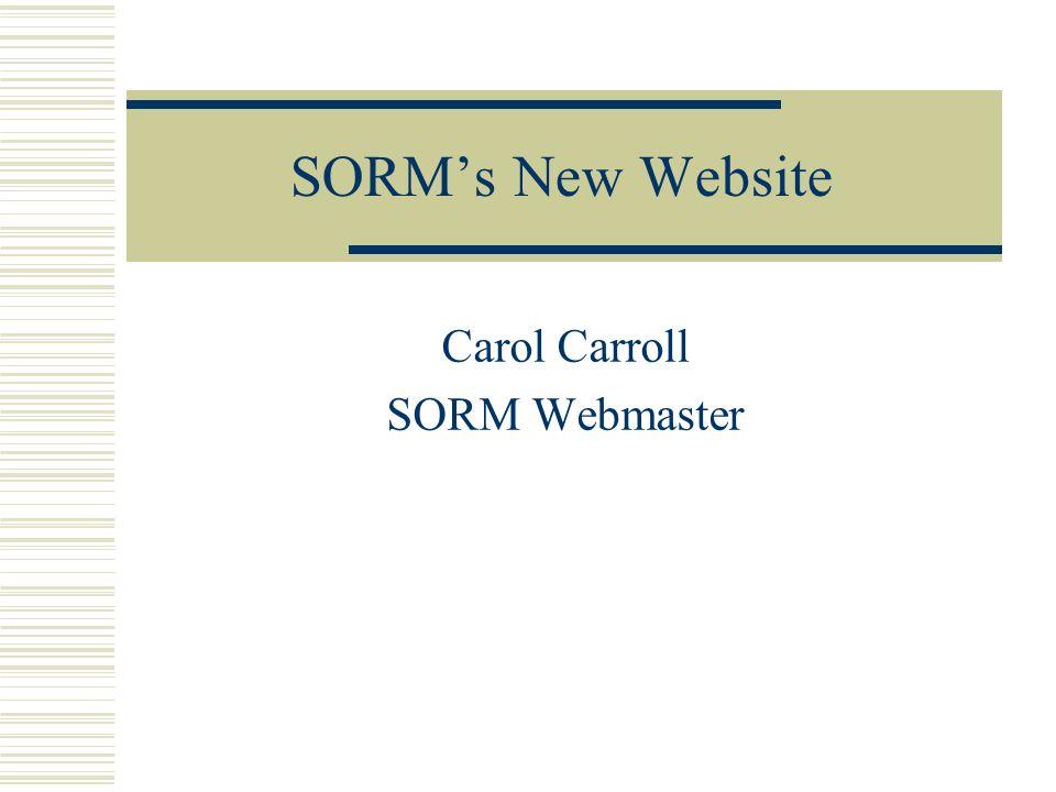 SORMs New Website Carol Carroll SORM Webmaster