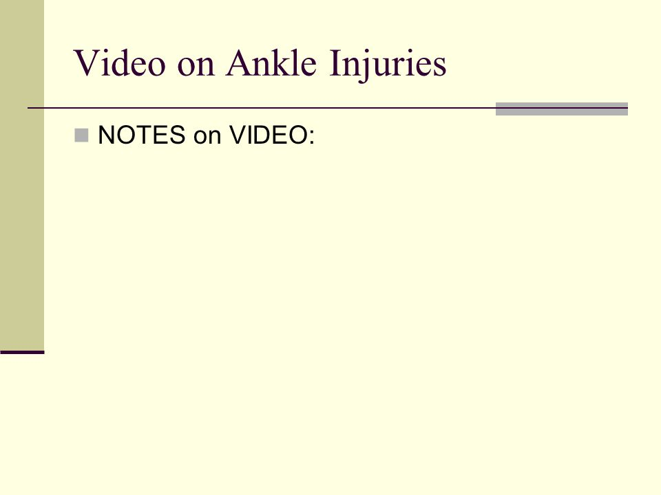 Video on Ankle Injuries NOTES on VIDEO: