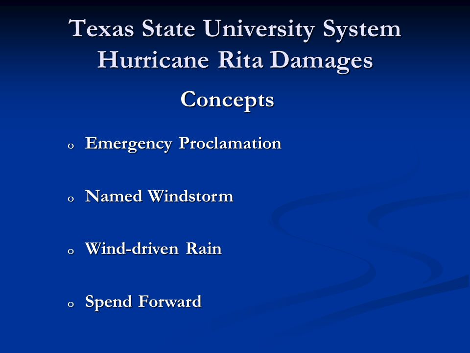 Concepts o Emergency Proclamation o Named Windstorm o Wind-driven Rain o Spend Forward