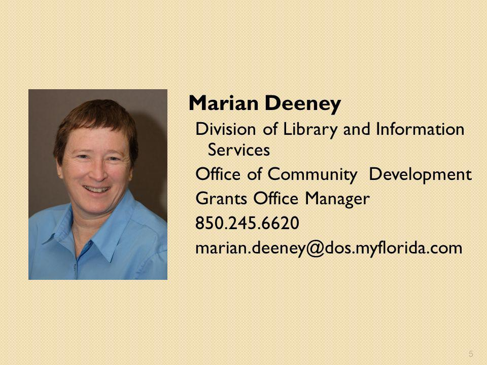 Marian Deeney Division of Library and Information Services Office of Community Development Grants Office Manager
