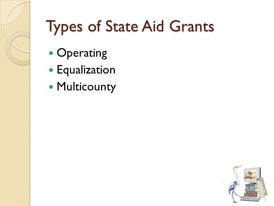 Types of State Aid Grants Operating Equalization Multicounty 7