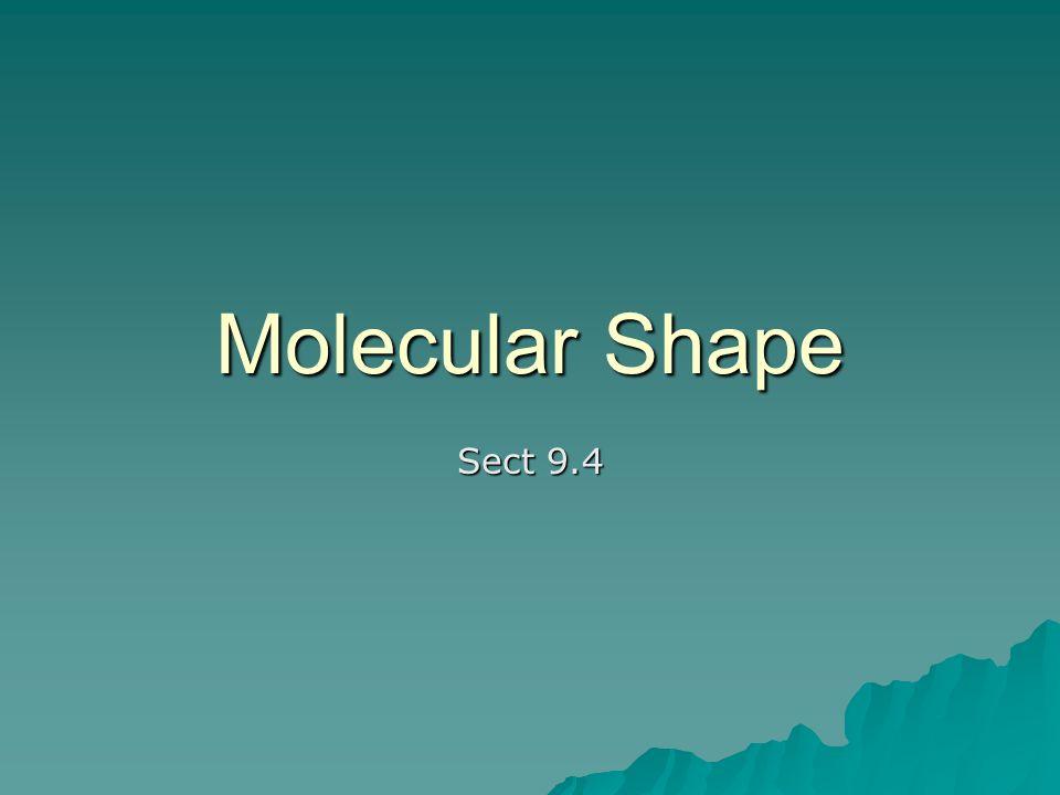 Molecular Shape Sect 9.4