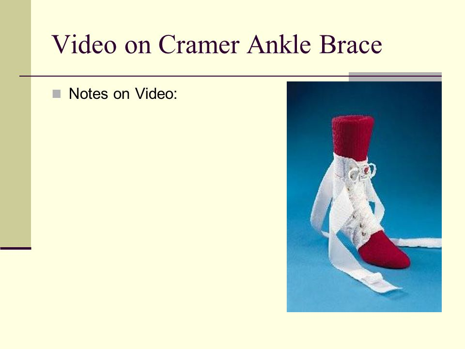 Video on Cramer Ankle Brace Notes on Video: