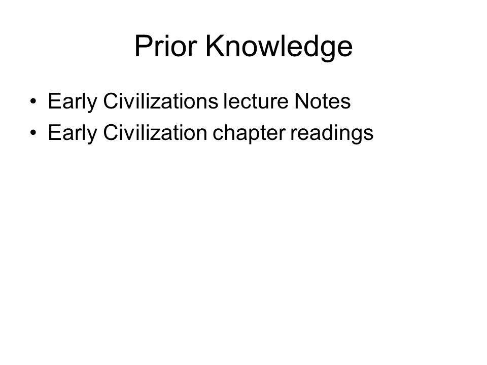 Prior Knowledge Early Civilizations lecture Notes Early Civilization chapter readings