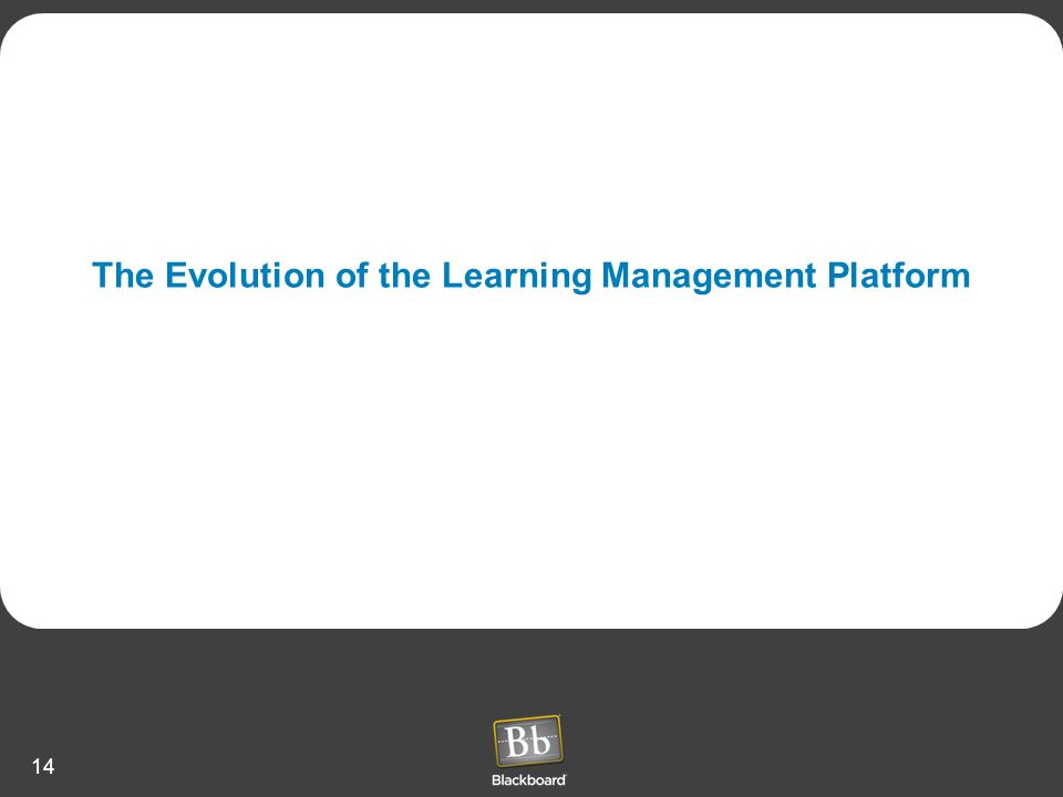 14 The Evolution of the Learning Management Platform