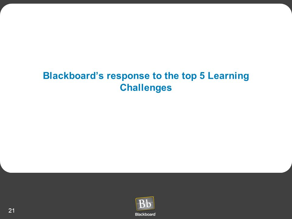 21 Blackboards response to the top 5 Learning Challenges