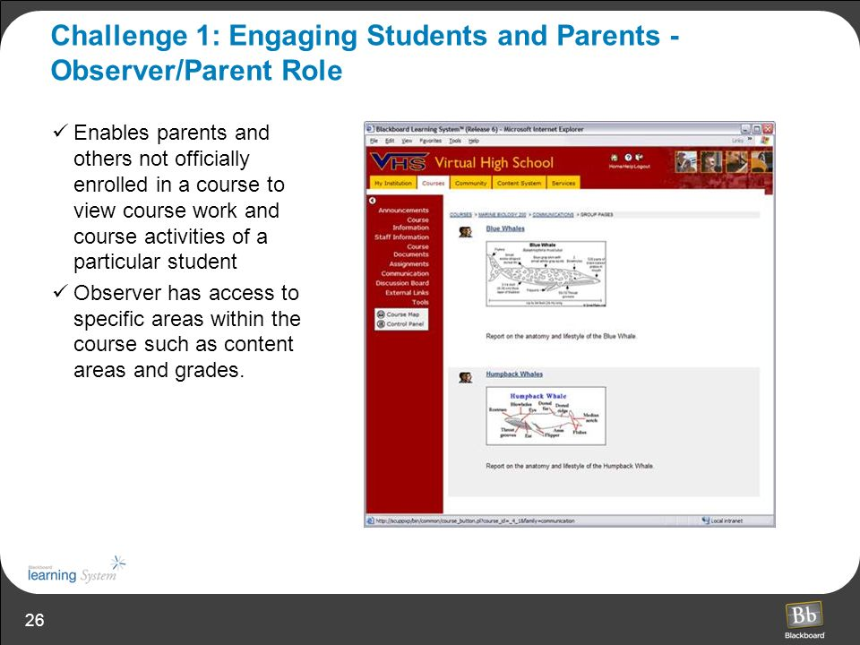 26 Challenge 1: Engaging Students and Parents - Observer/Parent Role Enables parents and others not officially enrolled in a course to view course wor