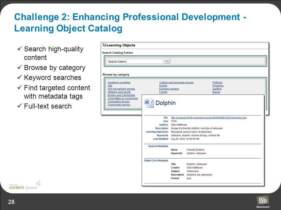 28 Challenge 2: Enhancing Professional Development - Learning Object Catalog Search high-quality content Browse by category Keyword searches Find targ