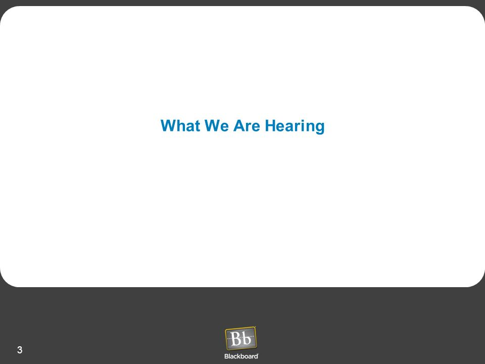 3 What We Are Hearing