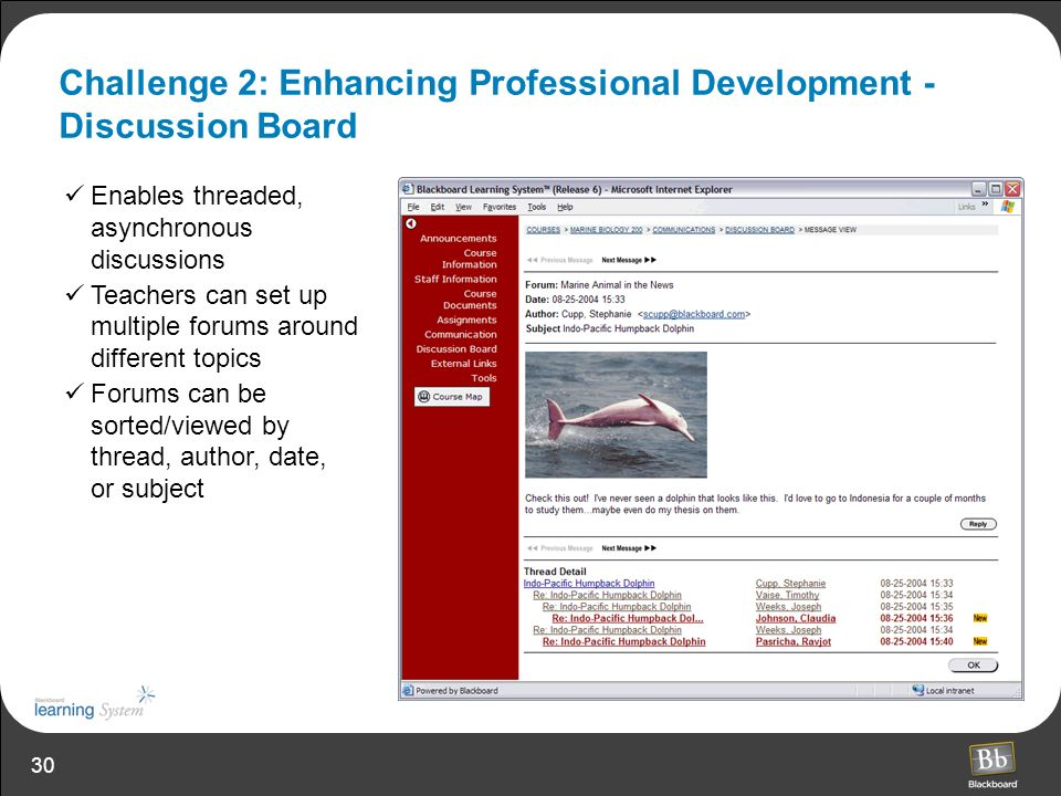 30 Challenge 2: Enhancing Professional Development - Discussion Board Enables threaded, asynchronous discussions Teachers can set up multiple forums a