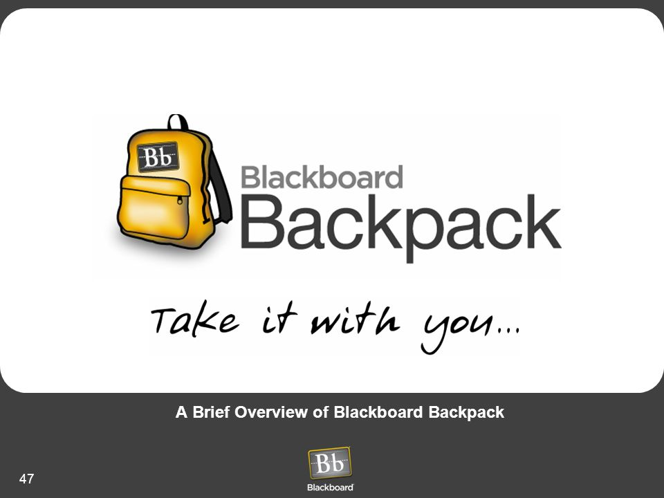 47 A Brief Overview of Blackboard Backpack