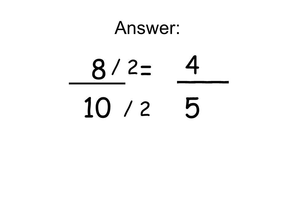 Answer: 8 = ___ 10 5 / 2 4