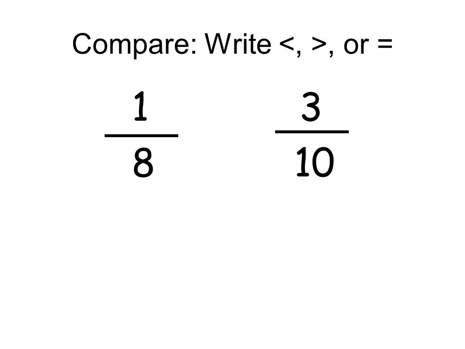 Compare: Write, or = 1 3 8 10