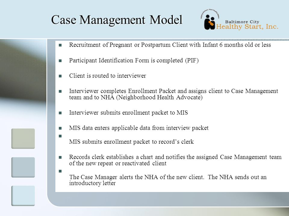 Case Management Model Recruitment of Pregnant or Postpartum Client with Infant 6 months old or less Participant Identification Form is completed (PIF)