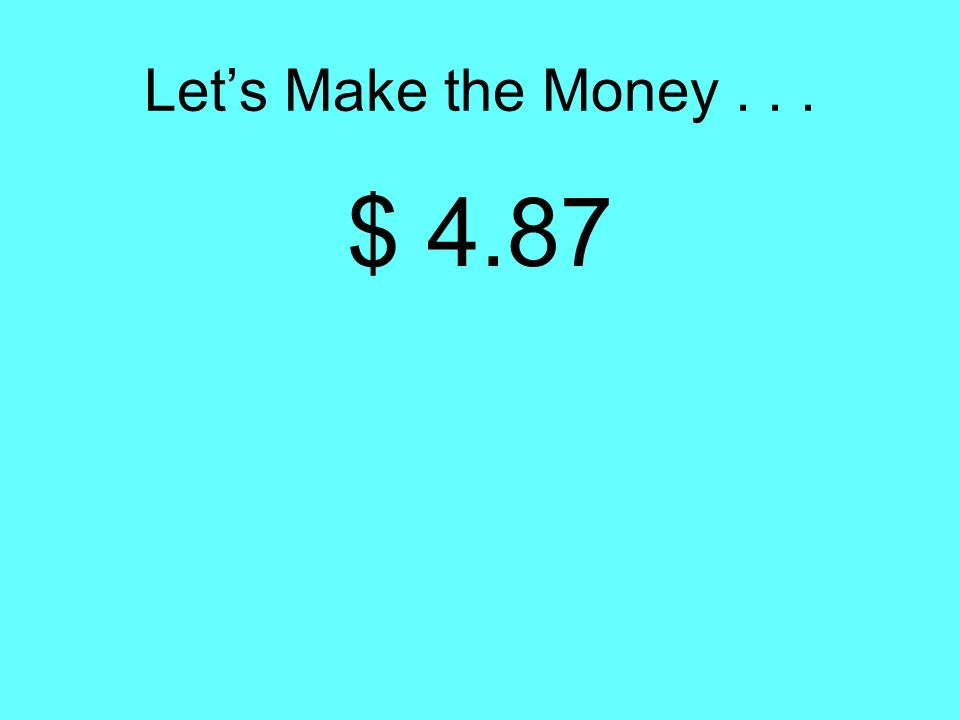 Lets Make the Money... $ 3.29