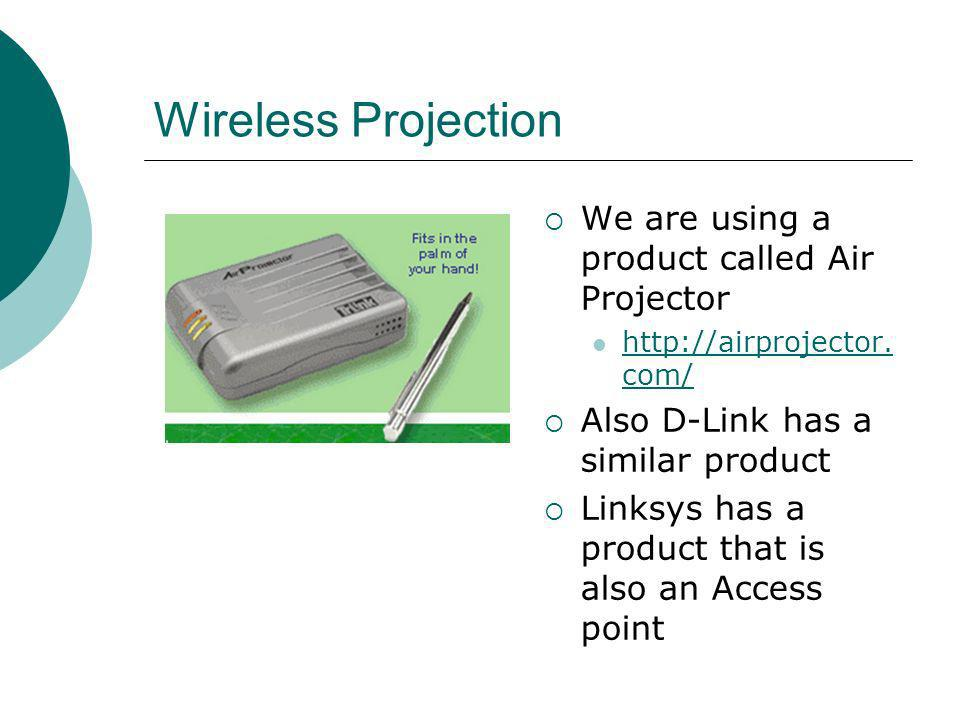Wireless Projection We are using a product called Air Projector http://airprojector.