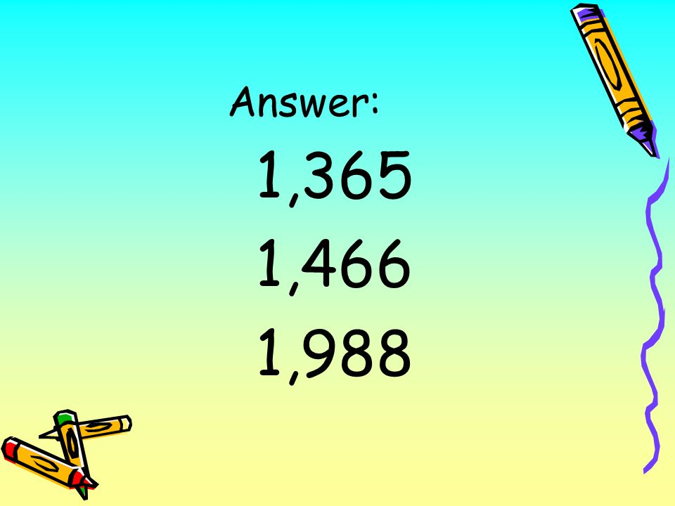 Place the following numbers in order from least to greatest: 1,466; 1,356; 1,988