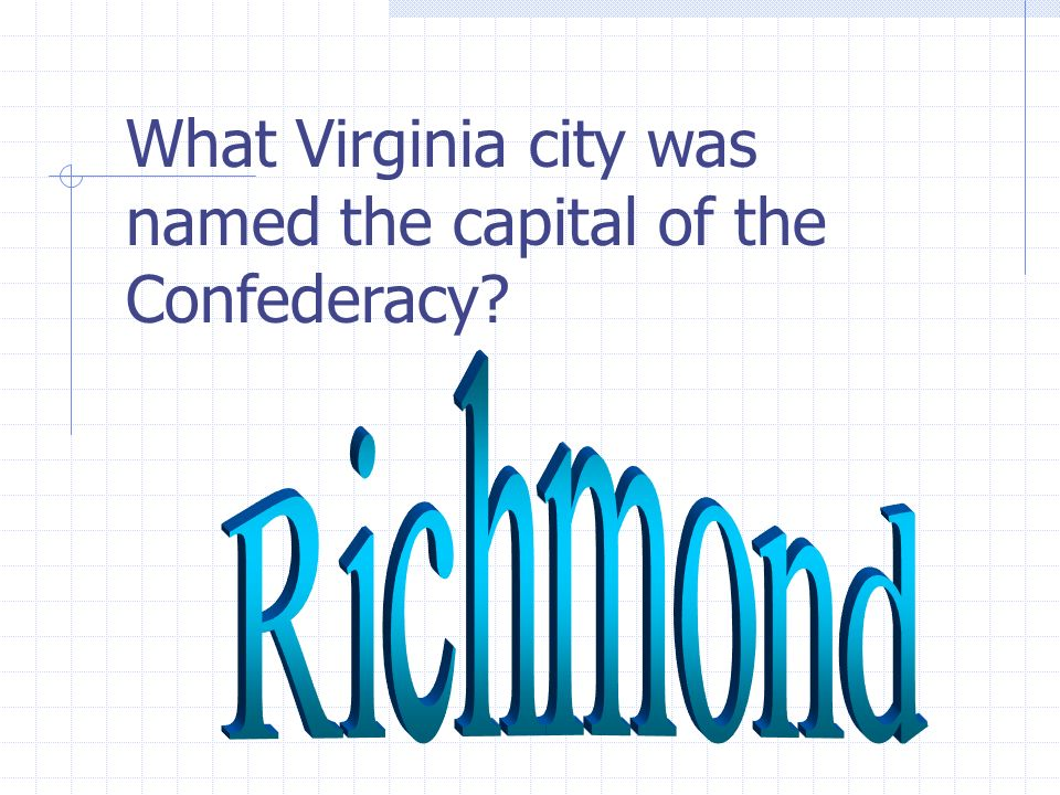 What Virginia city was named the capital of the Confederacy