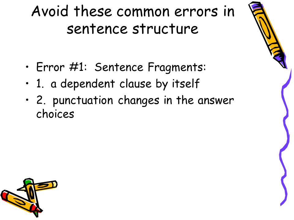 1 st Type of sentence fragment example: Dependent clause by itself: The bride and groom drove away in their car.