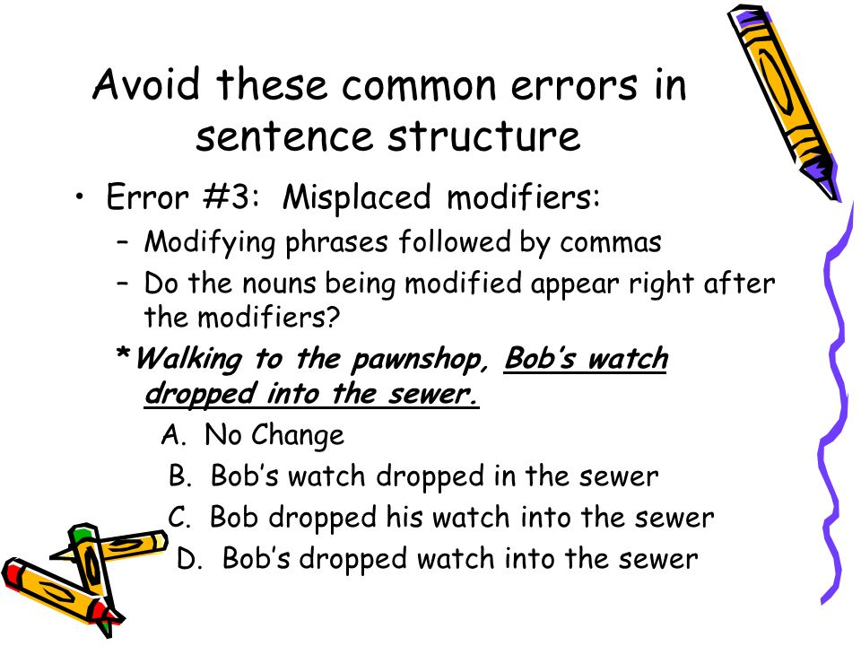 Avoid these common errors in sentence structure Error #4: Non-Parallel Construction Consist of a list/series of verbs and/or nouns….
