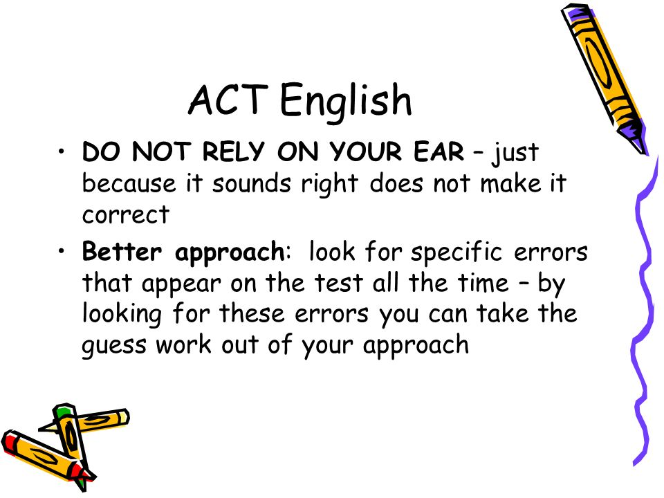 ACT English – looking for clues… Look at the following example: –A.
