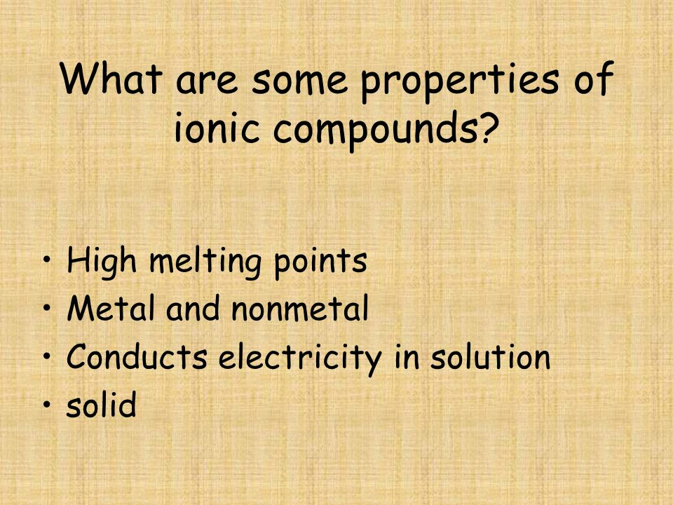 What are some properties of ionic compounds.