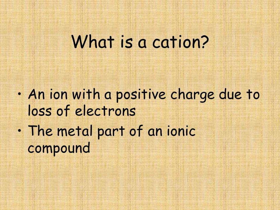 What is a cation.