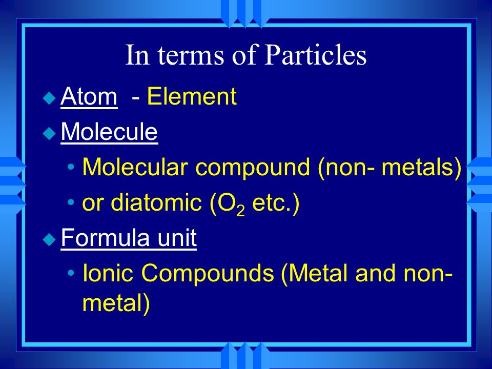 2H 2 + O 2 2H 2 O u Two molecules of hydrogen and one molecule of oxygen form two molecules of water.