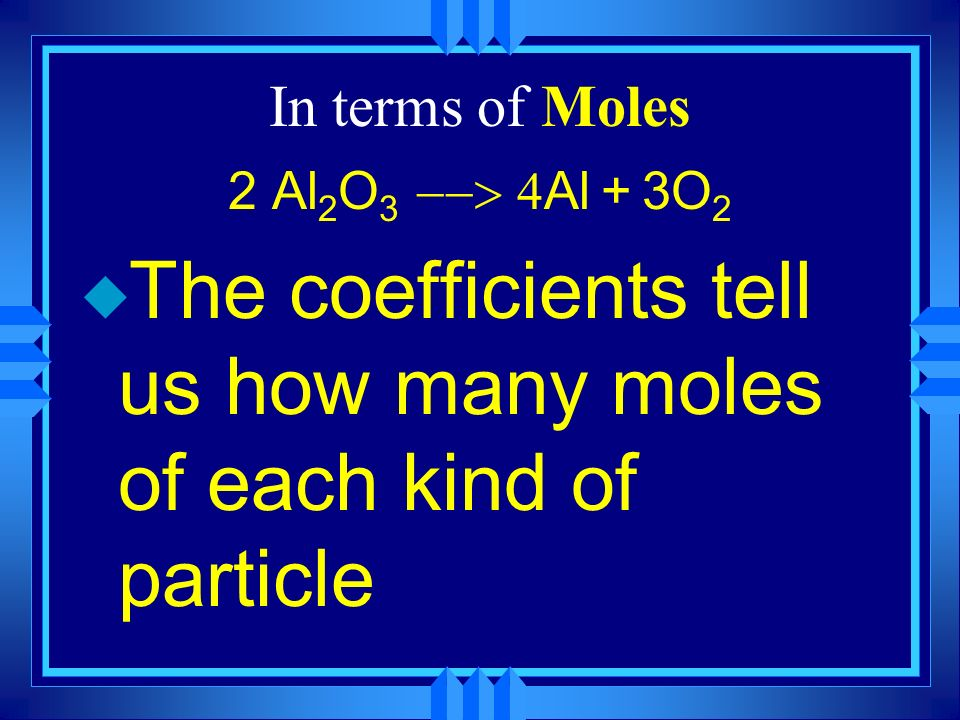 In terms of mass u The law of conservation of mass applies u We can check using moles 2H 2 + O 2 2H 2 O