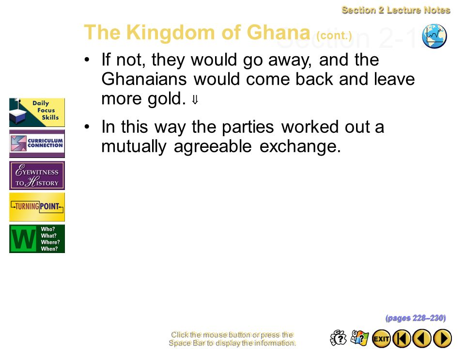 Section 2-11 Click the mouse button or press the Space Bar to display the information. Exchanging goods in Ghana was done by silent trade. At a bounda