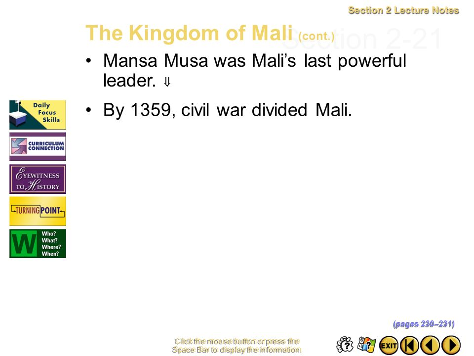 Section 2-20 This pilgrimage left an impression of Mansa Musa as a great ruler of a powerful kingdom. Click the mouse button or press the Space Bar to