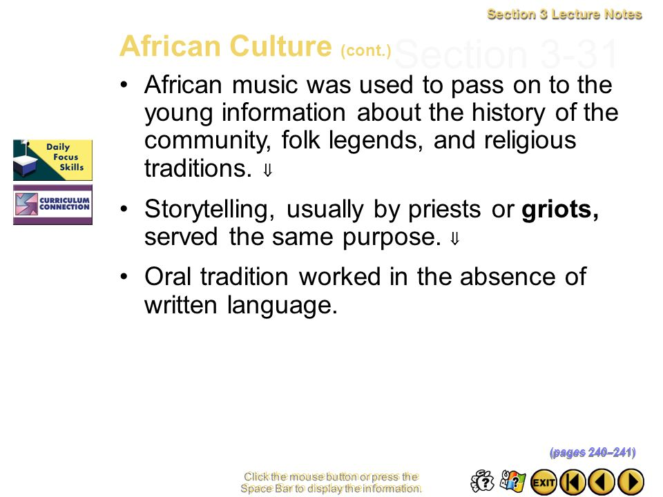 Section 3-30 Click the mouse button or press the Space Bar to display the information. African music and dance served a religious purpose. Dancing was