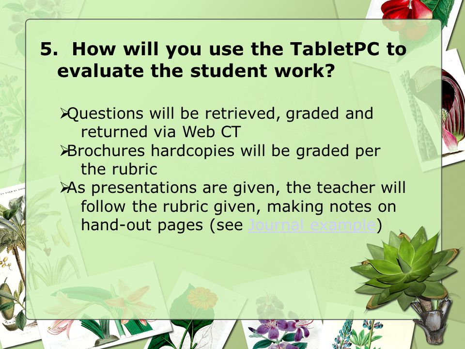5. How will you use the TabletPC to evaluate the student work.