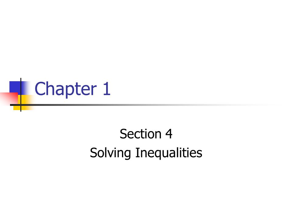 Chapter 1 Section 4 Solving Inequalities