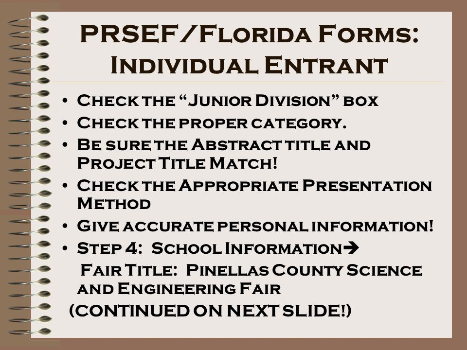 PRSEF/Florida Forms: Individual Entrant Check the Junior Division box Check the proper category.