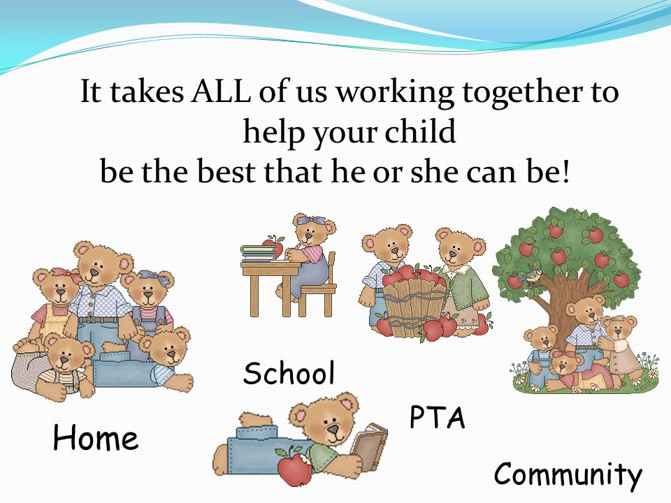 It takes ALL of us working together to help your child be the best that he or she can be.