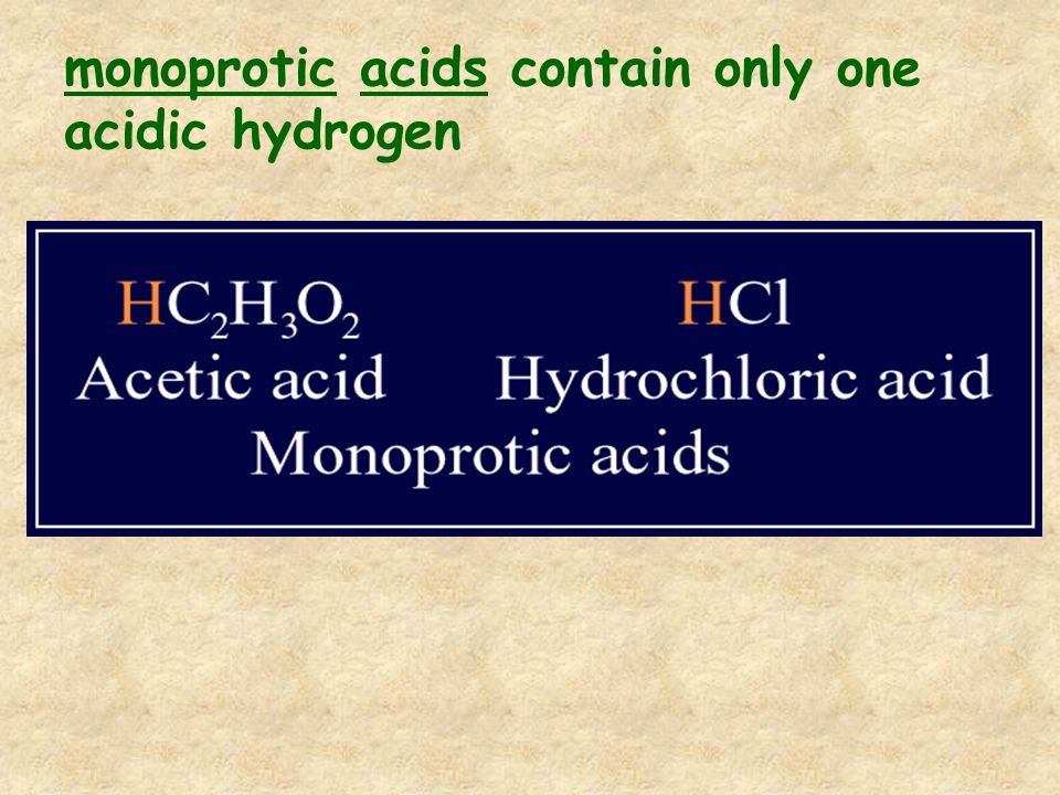 monoprotic acids contain only one acidic hydrogen